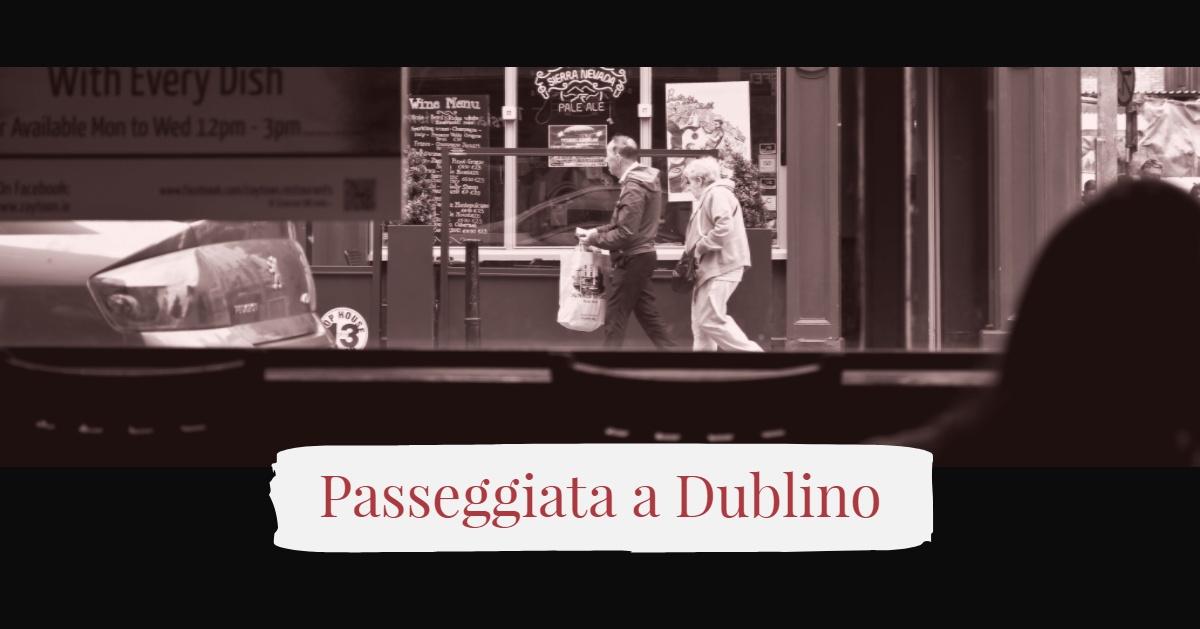 Una Passeggiata a Dublino