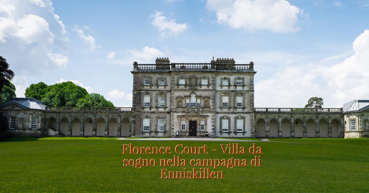 Florence Court – Villa da sogno nella campagna di Enniskillen