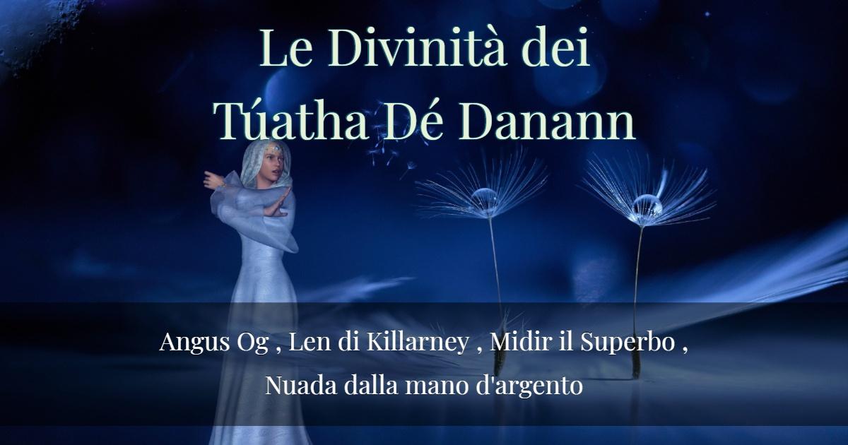 Le Divinità dei Túatha Dé Danann- Parte 2