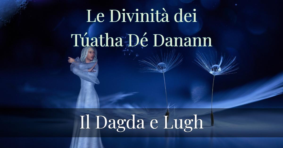 Le Divinità dei Túatha Dé Danann- Parte 1