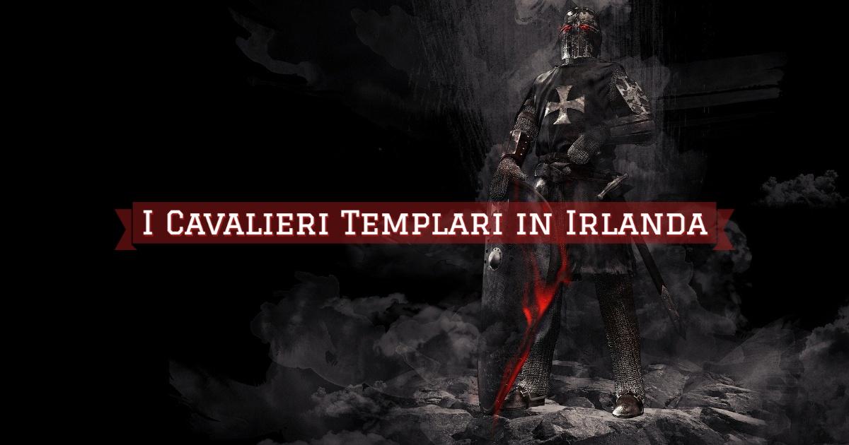 I Cavalieri Templari in Irlanda